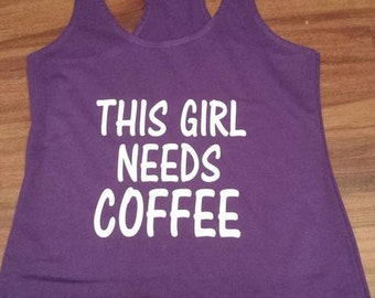 This Girl needs Coffee Tank Top