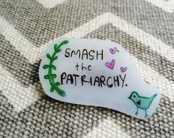 Smash the Patriarchy Pin. Sweet and Little!