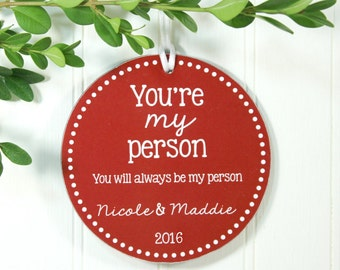 You're My Person Christmas Ornament Best Friend Christmas Best Friend Gift Personalized Friend Gift Best Friend Christmas Gift IB5OFS