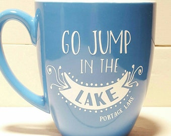 Go jump in the lake mug - lake house decor - lake house - personalized coffee mug - lake - at the lake - cabin decor- cabin Coffee cup -