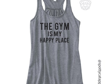 The GYM is my HAPPY Place, Flowy racer back tank, fitness, gym, yoga, workout,  pilates, barre