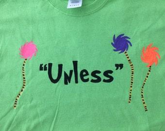 "The Lorax ""Unless"" tshirt"