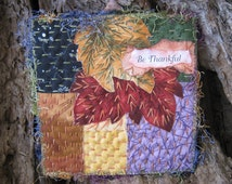 Be Thankful Quilt, Miniature Art Quilt, Hand Stitched Quilt, Thanksgiving Quilt, Fall Leaves Quilt, Autumn Quilt Gifts, 5 x 5