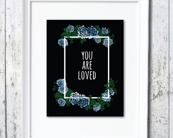 You Are Loved - Printable Art - 8x10 digital instant download - Gallery Wall Art - Blue Watercolor Flowers