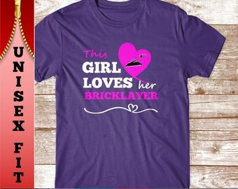 This Girl Loves her Bricklayer T Shirt.  Funny Gift for Wife or Girlfriend