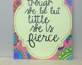 """canvas panel """"though she be but little she is fierce"""""""