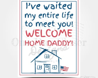 Deployment Homecoming Poster- Welcome Home Daddy- DIGITAL DOWNLOAD- 11 x 14