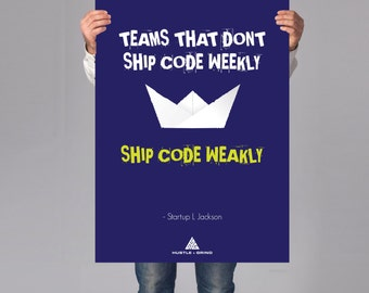 Teams That Don't Ship Code Weekly, Ship Code Weakly: Inspirational Art, Geek Art, Business or Office Decor, Office Art, Engineering Art
