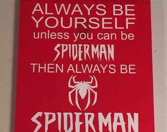 Always be spiderman
