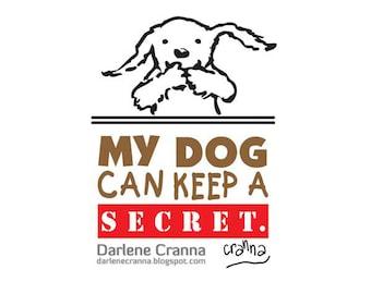 My Dog Can Keep A Secret PRINT