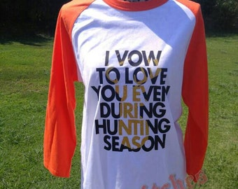I vow to Love you even during hunting season knock out Raglan