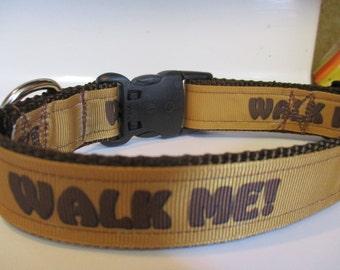 Walk me dog collar