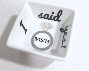 Customized I said yes ring dish, Personalized ring dish, Customized engagement gift, Personalized engagement gift, Valentines Day gift