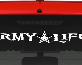 Army Life (L6) Vinyl Decal Sticker Car Window