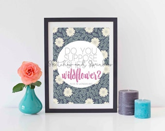 Do You Suppose She's a Wildflower Print -  Alice in Wonderland Quote- Digital Download -  Floral Typography Print - Disney Wall Art