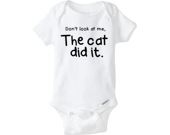 Don't Look at Me the Cat Did It Onesie ® Don't Look at Me the Dog Did It Onesie ® Cat Onesie ® or Dog Onesie ® for Baby Boy Baby Girl onsie
