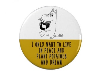 Moomintroll Badge/Fridge Magnet - Moomin - Moomins - Cute - Funny - peace - growing food