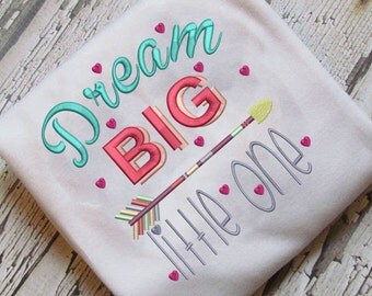 Dream Big Little One Arrow Love heart Embroidery Design Instant Download - 0252