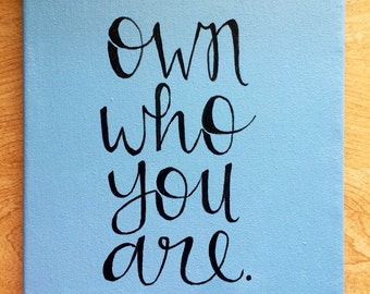 Handmade Canvas--Own Who You Are