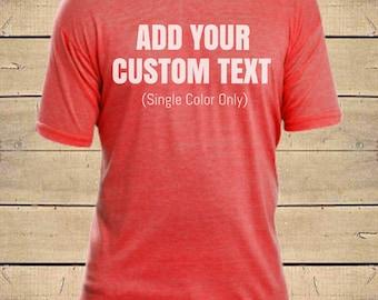 CUSTOM TEXT Shirt. Customizable Shirt, Custom Order Shirt, Personalized Shirt, Design Your Own, Unisex Tri-Blend Soft Vintage Feel T-Shirt