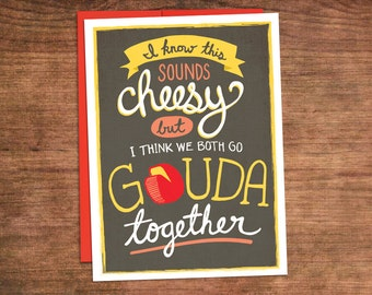 We Go Gouda Together Funny Love Card - Cheesy Valentines Day Proposal Engagement Card for Fiancee, Girlfriend, Boyfriend, Husband, Wife