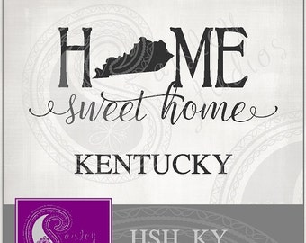 Kentucky Home Sweet Home Vector; ai, eps, svg, gsd, dxf, png; ( jpeg files also available )