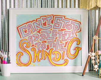 Addicted to the Shindig Poster