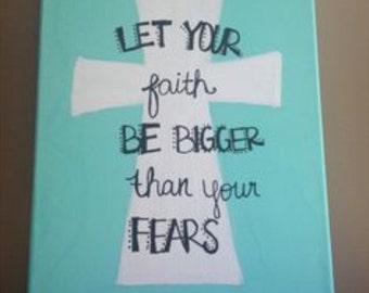 Your faith is bigger than your fears canvas
