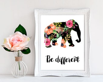 Be Different Print, Inspirational Art, Floral Wall Art, Elephant Print, Nursery Decor, Typography  Print, Wall Art Wall Prints Download