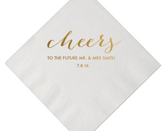 Cheers to the Future Mr and Mrs Personalized Wedding Napkins - Bridal Shower - Rehearsal Dinner - Engagement Party Napkins