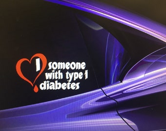 """I <3 Someone With Type 1 Diabetes - i love someone with type 1 diabetes--diabetic diabetes t1d juvenile diabetes VINYL DECAL-- 7""""x4"""""""