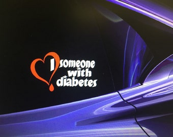 I love someone with diabetes -- VINYL DECAL STICKER -- Diabetic/Diabetes/Love/Support-diabetic girl gift/diabetic boy gift/parent diabetes