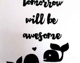Tomorrow will be awesome