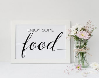Instant Download Enjoy Some Food Sign - Food Table Printable - Wedding Reception Sign - DIY Party Signs (ID54)