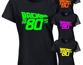 Back to the 80's Ladies Black Semi Fitted T-Shirt Neon Print I LOVE 80s Dance Club Hen Party Fluorescent Text