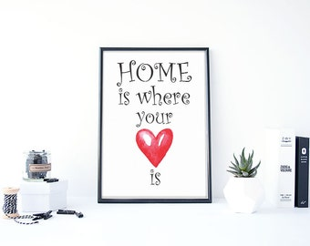"""POSTER PRINTABLE Home is where your heart is. Size 8""""x10"""" (20x25cm)"""