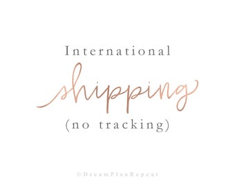 International Shipping (NO TRACKING) | DreamPlanRepeat