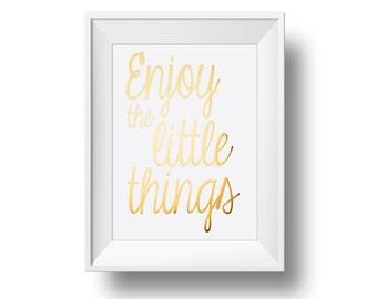 Gold Home Decor Print, Foil Typography, Nursery Baby, Inspirational Wall Art, Wedding Anniversary Gift, Enjoy The Little Things, WowWordz