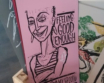 Feeling good enough. (since I stood my ground). Linocut illustration print.