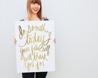 Do Something Today Inspirational Quote--Gold Script Art Print--New Year Motivational Quote for Home Office- 5 Sizes Available- Poster Print