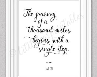 The journey of a thousand miles begins with a single step, quote by Lao Tzu, just begin, gift for friend, encouraging words, just do it
