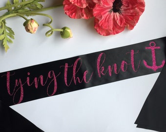 Tying the Knot, Nautical Sash, Nautical Bachelorette, Bachelorette Party, Summer Wedding, Nautical Party, Bride to Be, Party, Anchor