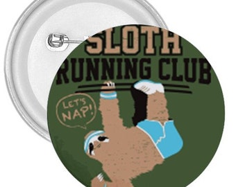 "Sloth running team club gigantic 3"" pin button"