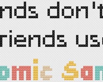 Friend's don't let friends use Comic Sans: cross stitch pattern