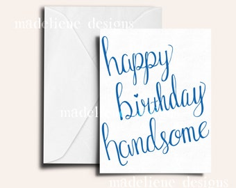 Happy Birthday Handsome -Birthday Card, Boyfriend/Husband Birthday Card, Cute Birthday Card