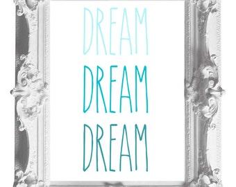 Dream Dream Dream Print