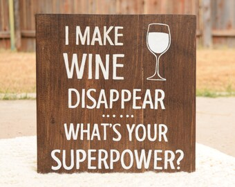 i make wine disappear whats your superpower wine decor wine glass wine - Wine Decor