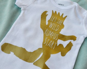 Let the Wild Rumpus Start!-  Wild Things-  Wild Things baby- shower gift- Rumpus baby- wild things toddler
