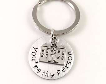 Nurse keychain, Hospital keychain, You're my person, friend keychain, Greys Anatomy, quote keyring, nurse gift, best friend gift