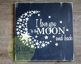 I Love You to the Moon and Back, Nursery Sign, Nursery Decor, Hand painted, wall decor, baby, babys room, rustic decor, baby shower, gift
